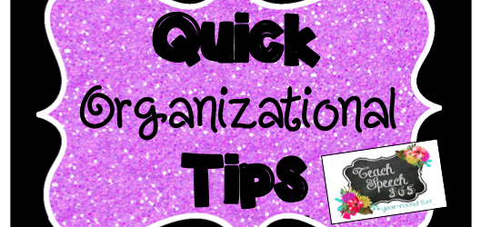 Quick Organizational Tips from Speech Teach 365